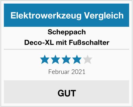 Scheppach Deco-XL mit Fußschalter Test