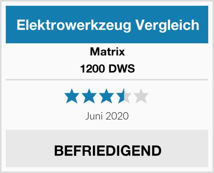 Matrix 1200 DWS Test