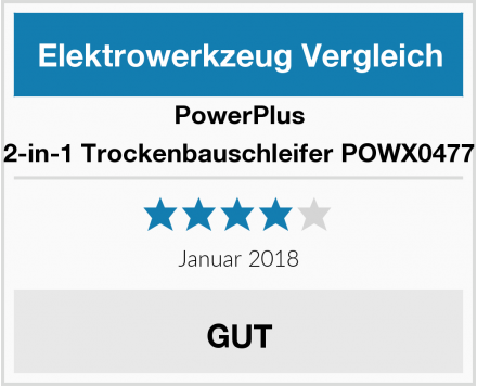 PowerPlus 2-in-1 Trockenbauschleifer POWX0477 Test