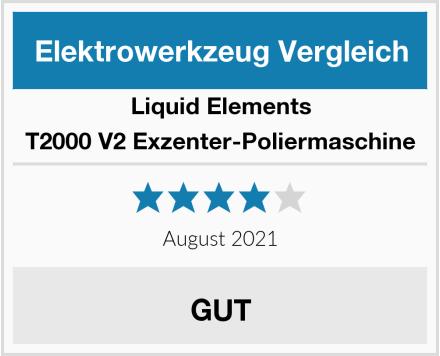 Liquid Elements T2000 V2 Exzenter-Poliermaschine Test