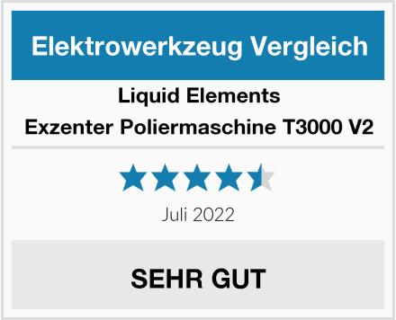 Liquid Elements Exzenter Poliermaschine T3000 V2 Test