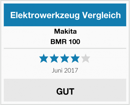 Makita BMR 100 Test